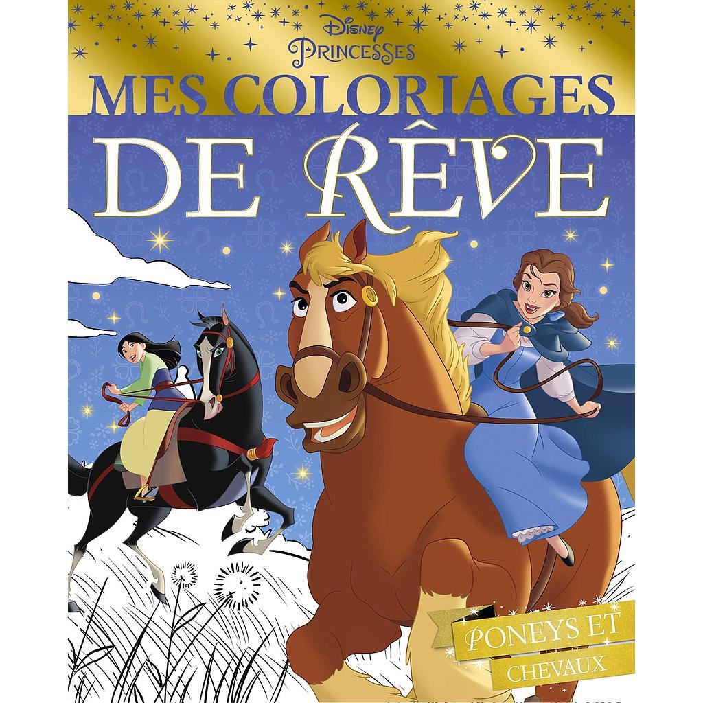 DISNEY PRINCESSES - Mes Coloriages de Rêve - Poneys et chevaux
